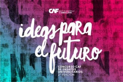 CAF anunciar谩 a los ganadores nacionales del concurso  de ensayos Ideas para el Futuro el 1 de octubre de 2020